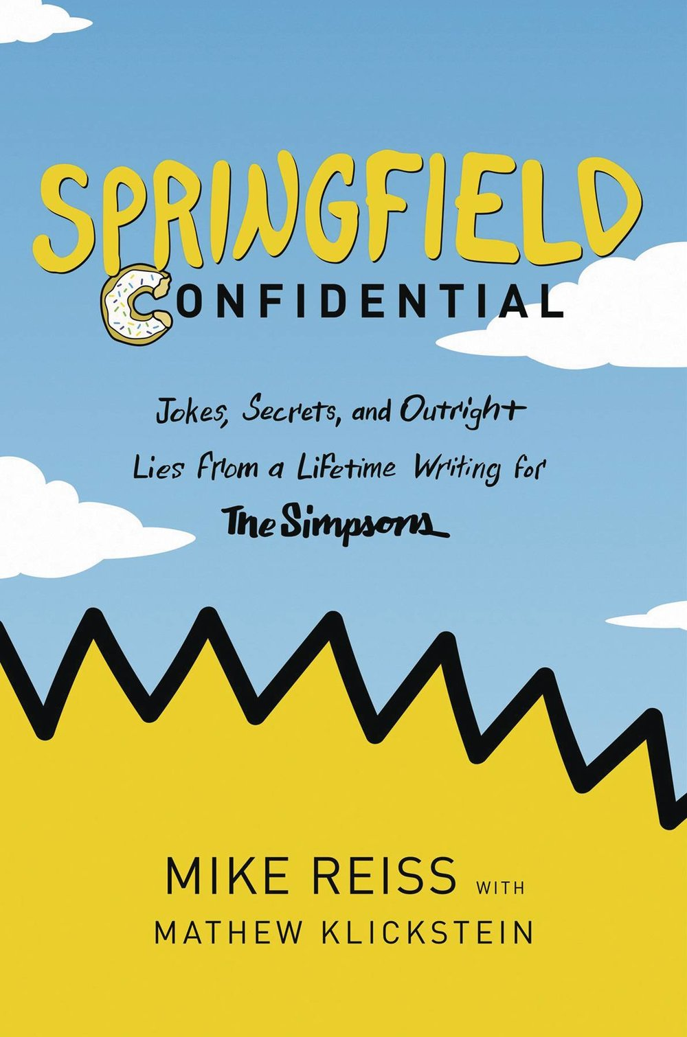 SPRINGFIELD CONFIDENTIAL A LIFETIME WRITING FOR THE SIMPSONS.jpg