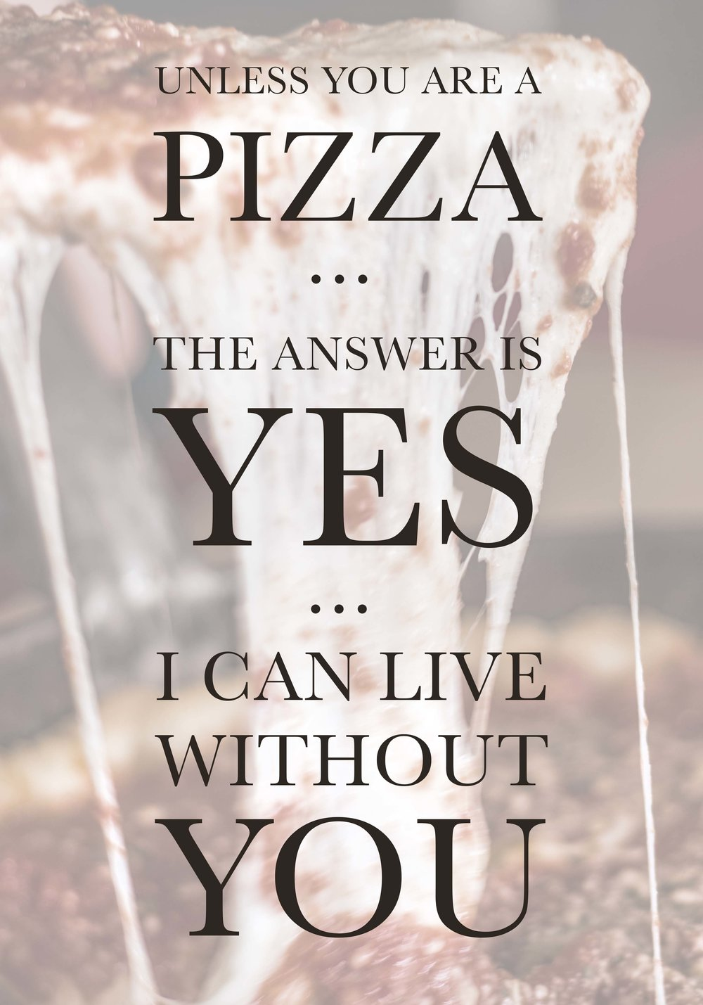 Unless you are a pizza print ready.jpg