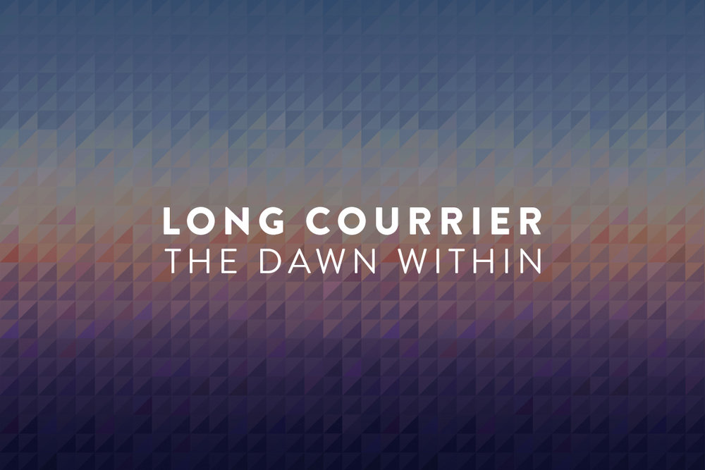 LONG COURRIER  - The Dawn Within