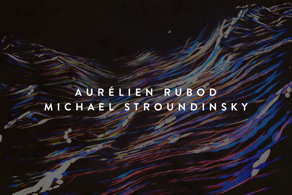 Aurélien Rubod x Michaël Stroundinsky