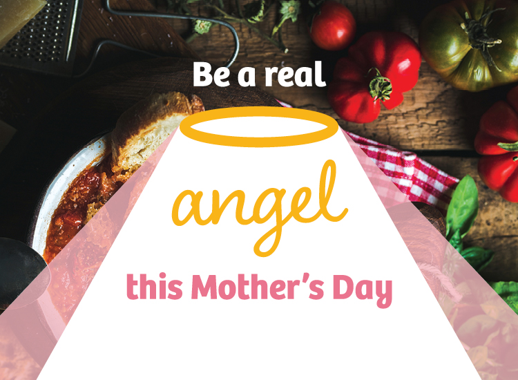 Be a real angel this Mother's Day