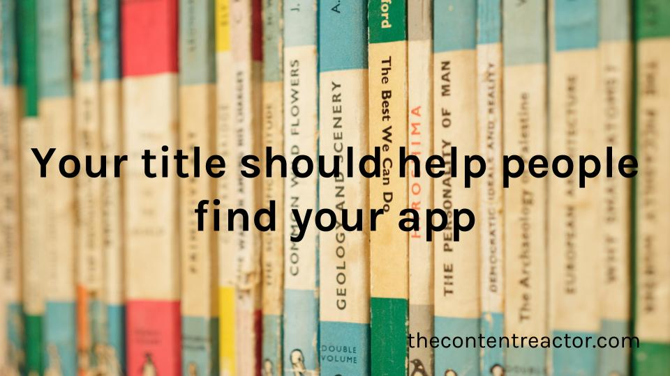 Your title should help people find your app