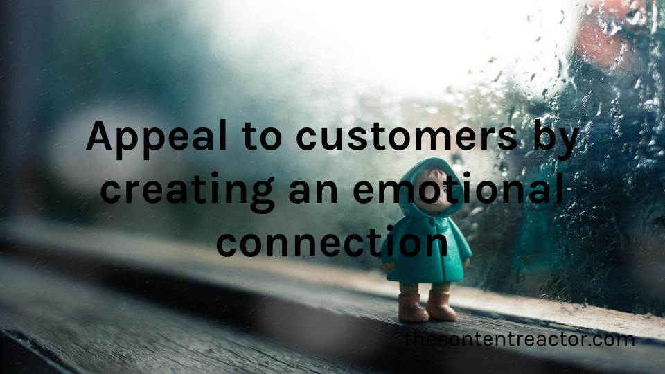 Appeal to customers by creating an emotional connection