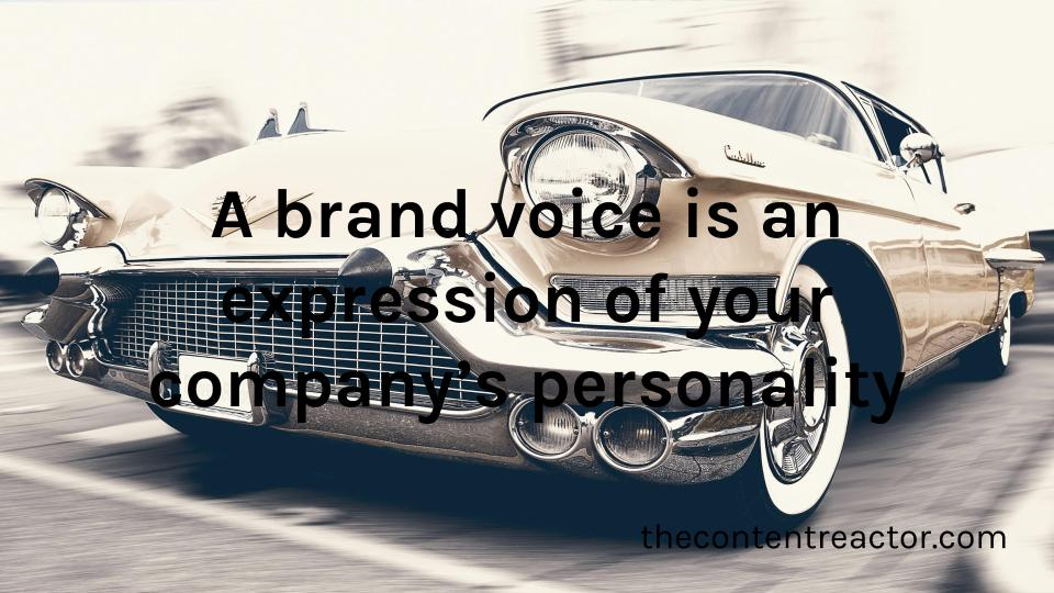 A brand voice is an expression of your company's personality