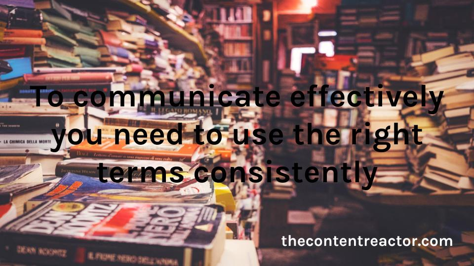 Using a glossary ensures that you have a consistent brand voice.