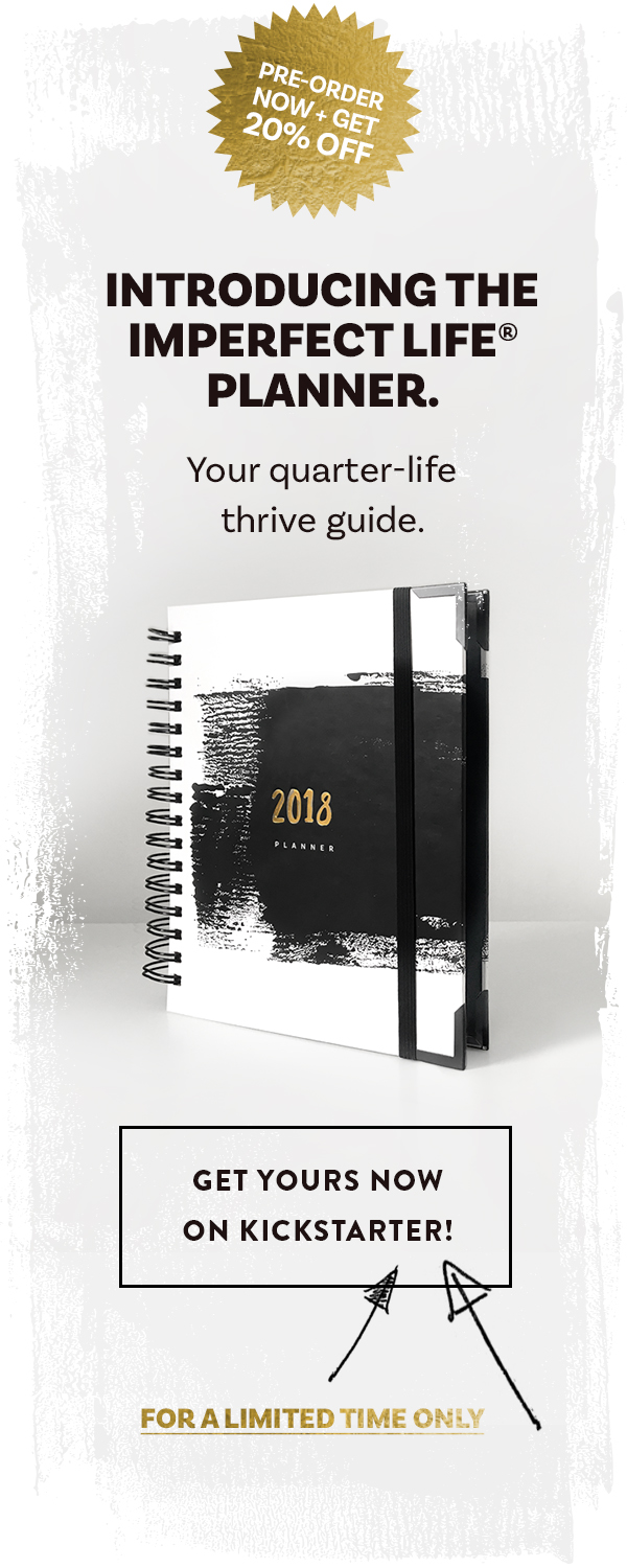 Introducing The Imperfect Life® planner – your quarter-life thrive guide