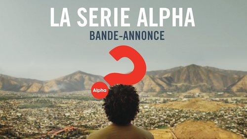 Bande annonce - Série Alpha