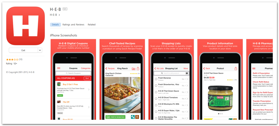 DESCRIPTION: With the H-E-B Mobile App, it's like having H-E-B at your fingertips. Save, simplify and organize your grocery trip with time-saving features such as: H-E-B Digital Coupons - No printing. No clipping. Just saving. Redeem coupons at checkout with your phone number. Shopping Lists - Create shopping lists or quickly build a list by scanning a receipt. We'll notify you when it's on sale.