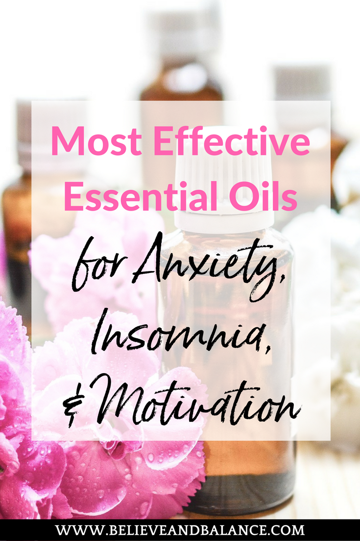 Most Effective Essential Oils for Anxiety, Insomnia, & Motivation