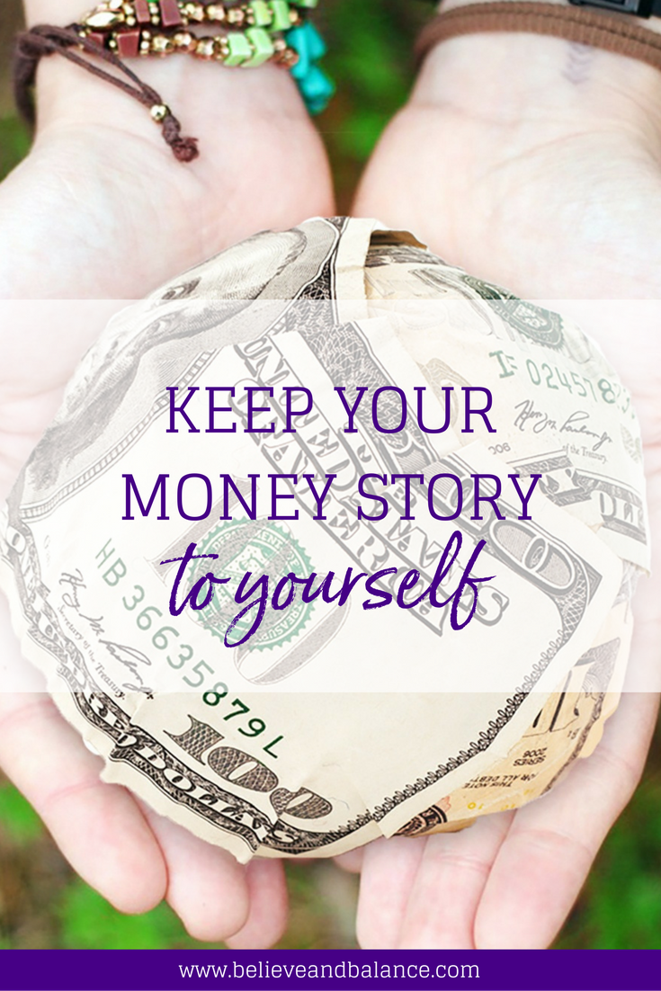 Keep Your Money Story To Yourself