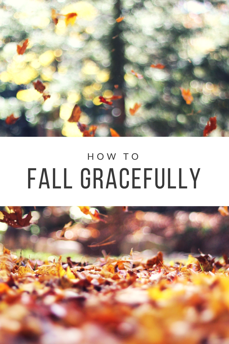 fall gracefully.jpg