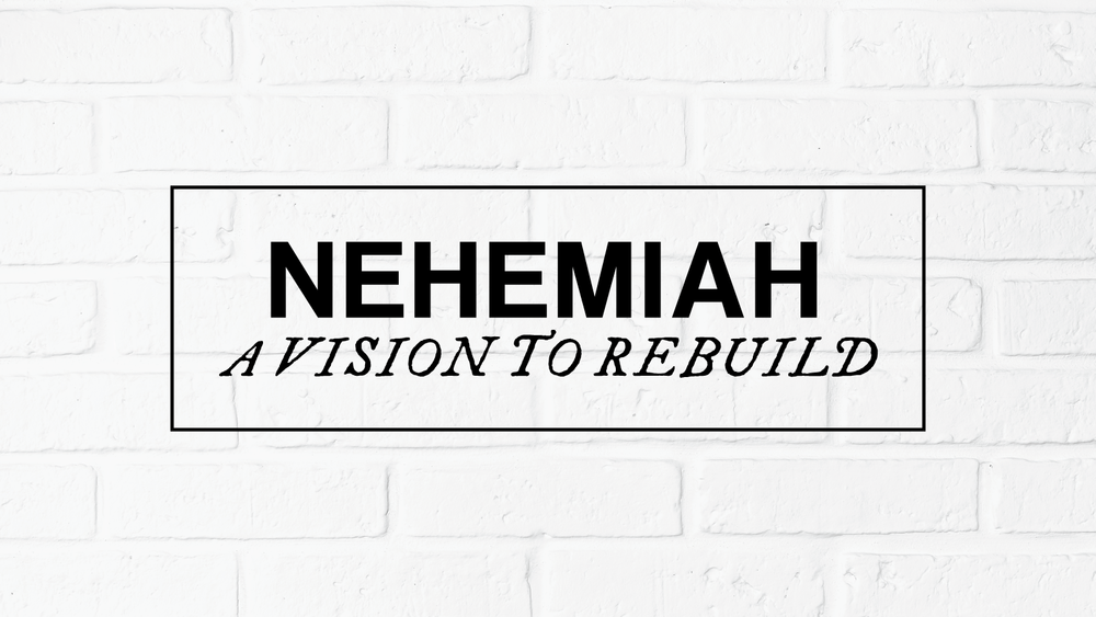 nehemiah a vision to rebuild sunset church
