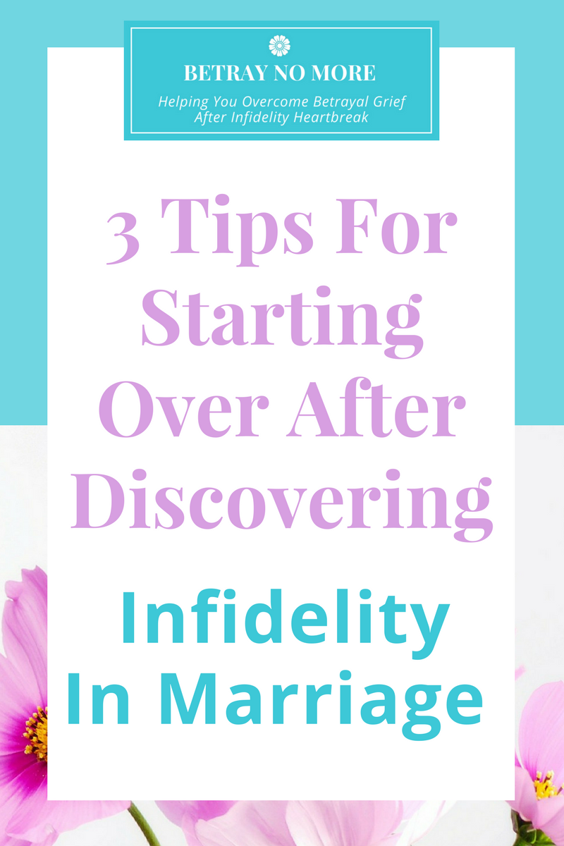 3 Tips For Starting Over After Discovering Infidelity In Marriage