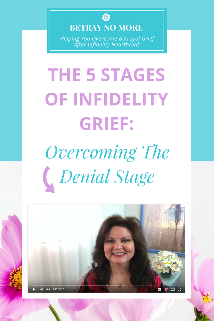 The 5 Stages Of Infidelity Grief Video Series: Overcoming The Denial Stage