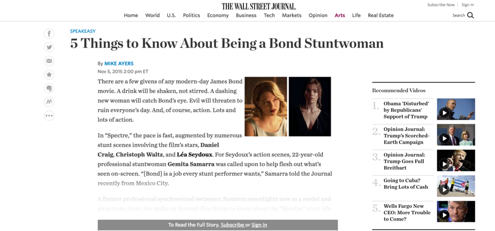 Wall Street Journal- 5 Things to know about being a Bond Stuntwoman http://blogs.wsj.com/speakeasy/2015/11/05/5-things-to-know-about-being-a-bond-stuntwoman/