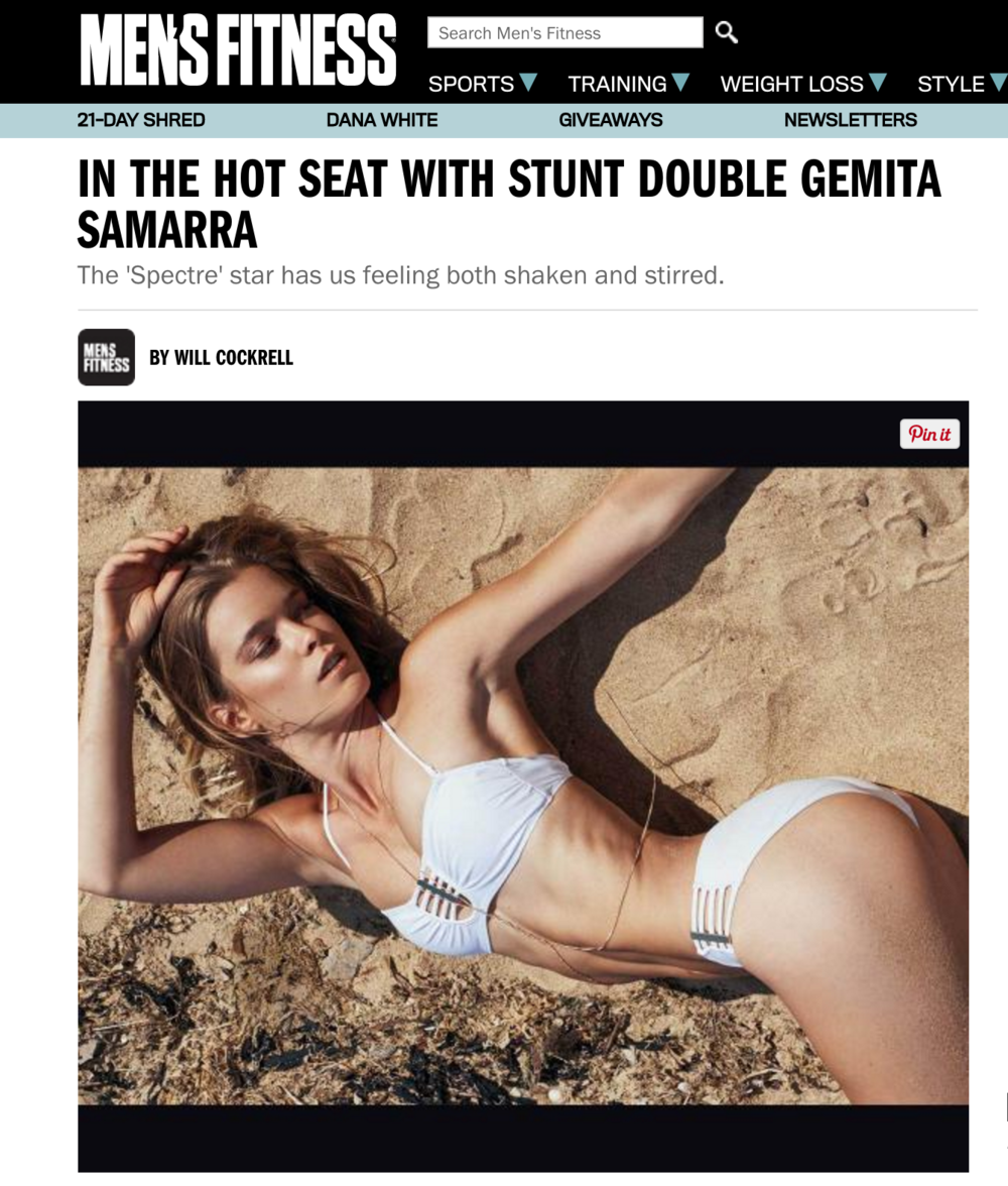 Mens Fitness- In the hot seat with Gemita     http://www.mensfitness.com/life/entertainment/hot-seat-stunt-double-gemita-samarra