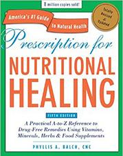 Prescription For Nutritional Healing by Phyllis A. Balch, CNC