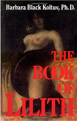 The Book Of Lilith by Barbara Black Koltuv, PH.D.