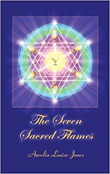 The Seven Sacred Flames by Aurelia Louise Jones