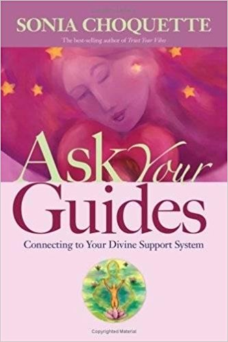 Ask Your Guides by Sonia Choquette