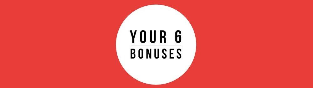 6 Bonuses.jpeg