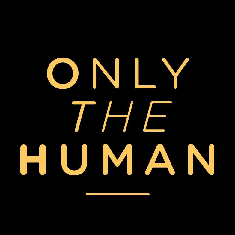 Only The Human