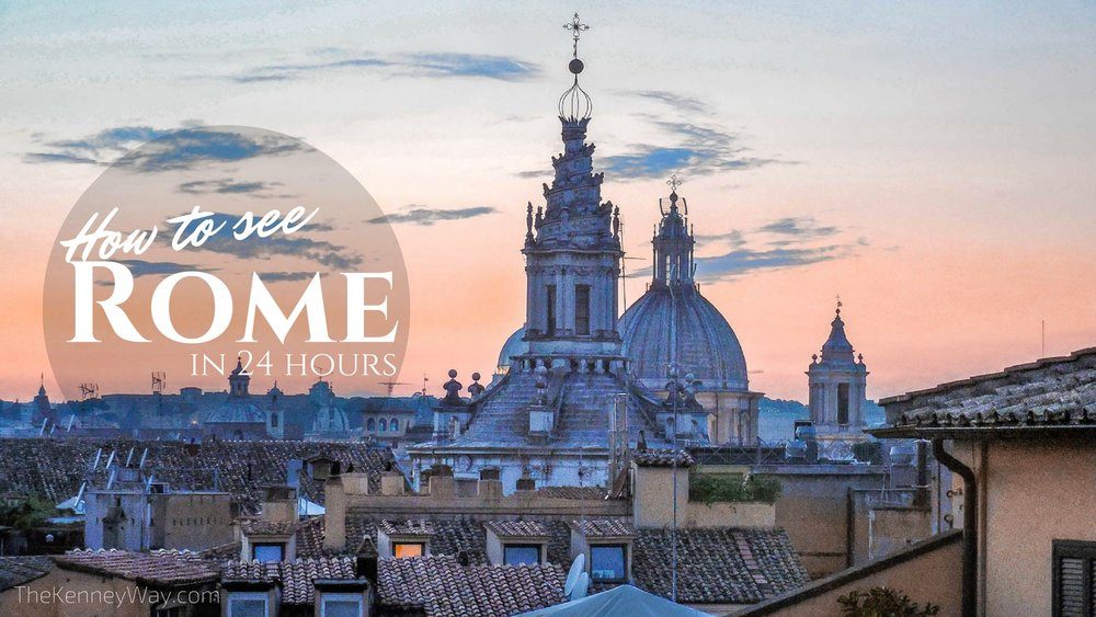 The Kenney Way - How To See Rome in 24 Hours