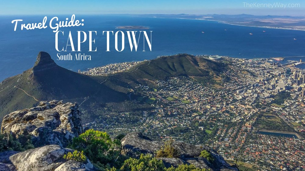 The Kenney Way - Travel Guide: Cape Town, South Africa