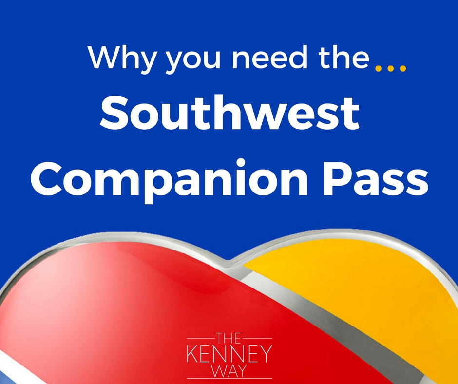 Why You Need the Southwest Companion Pass - The Kenney Way