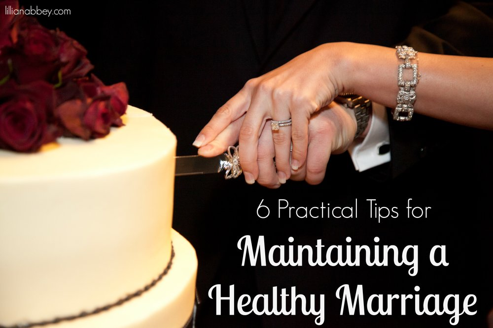 6 Practical Tips for Maintaining a Healthy Marriage