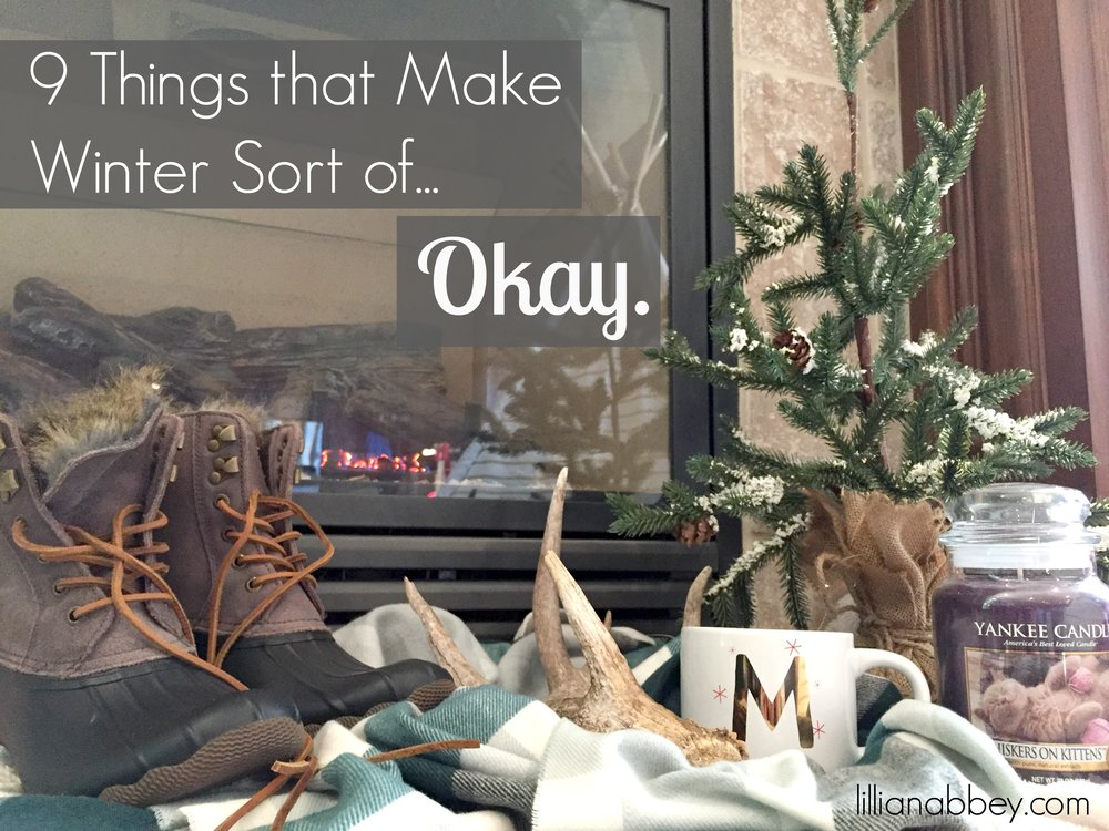9 Things that Make Winter Sort of... Okay.