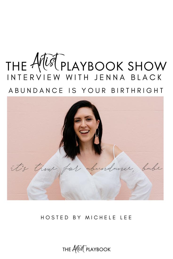 The Artist Playbook podcast INTERVIEW WITH JENNA BLACK, ABUNDANT BOSS