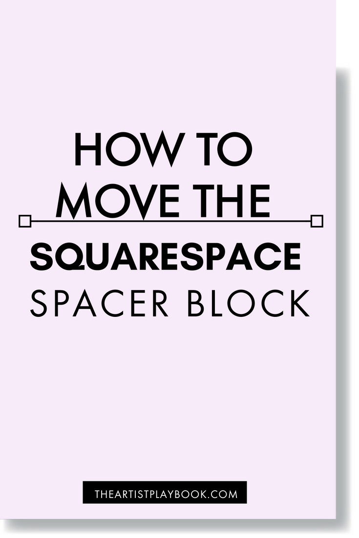 HOW TO MOVE THE SQUARESPACE SPACER BLOCK .png