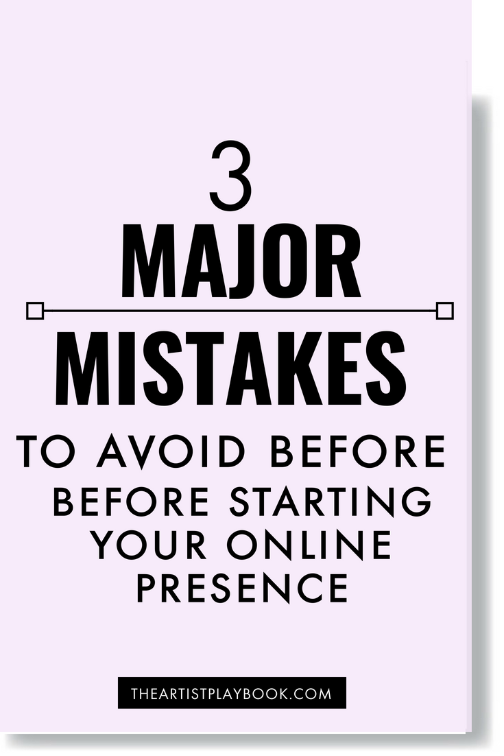 3 MAJOR MISTAKES TO AVOID BEFORE STARTING YOUR ONLINE PRESENCE.png