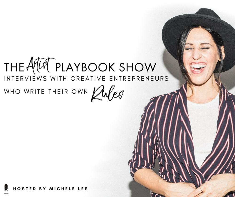 The Artist Playbook show for the creative entrepreneurs who write their own RULES.png