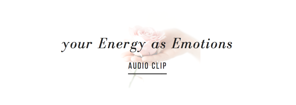 your energy as emotions