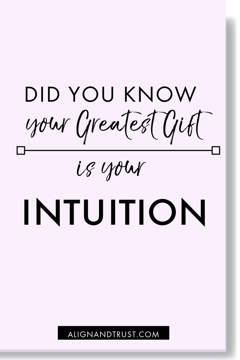 DID YOU KNOW YOUR GREATEST GIFT IS YOUR INTUITION.png