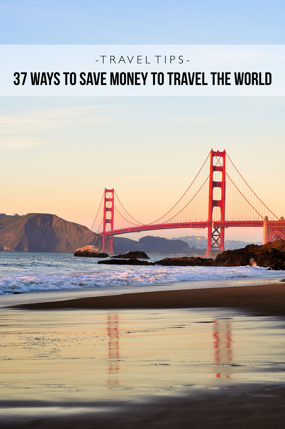 37 Ways To Save Money To Travel The World