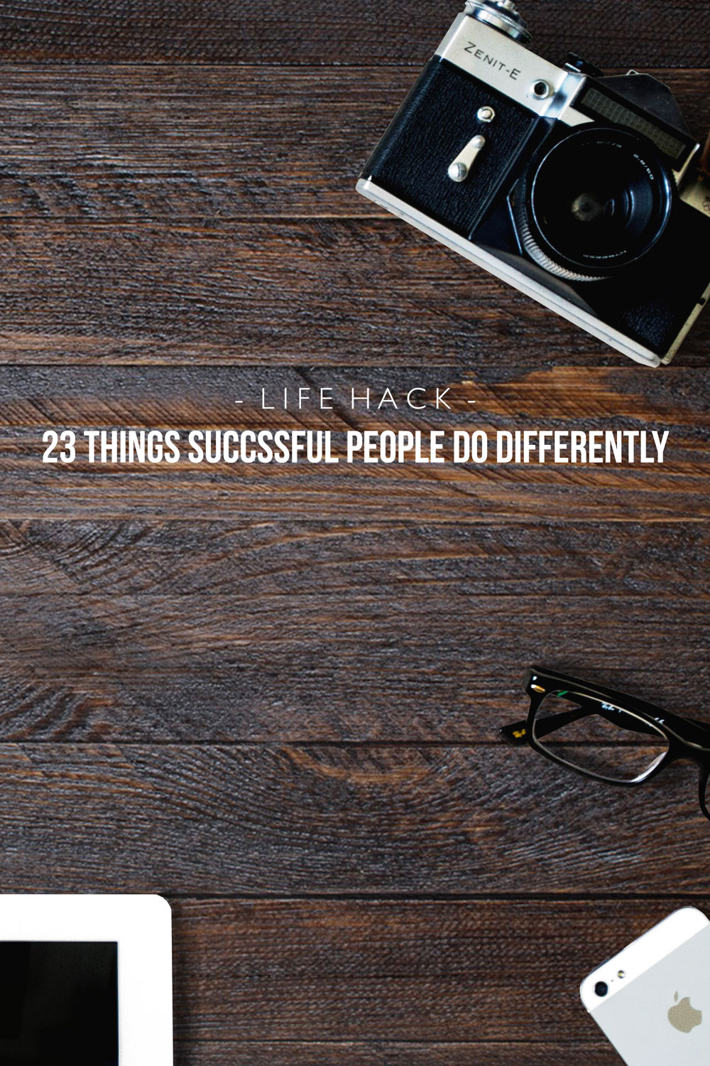 23 Things Successful People Do Differently