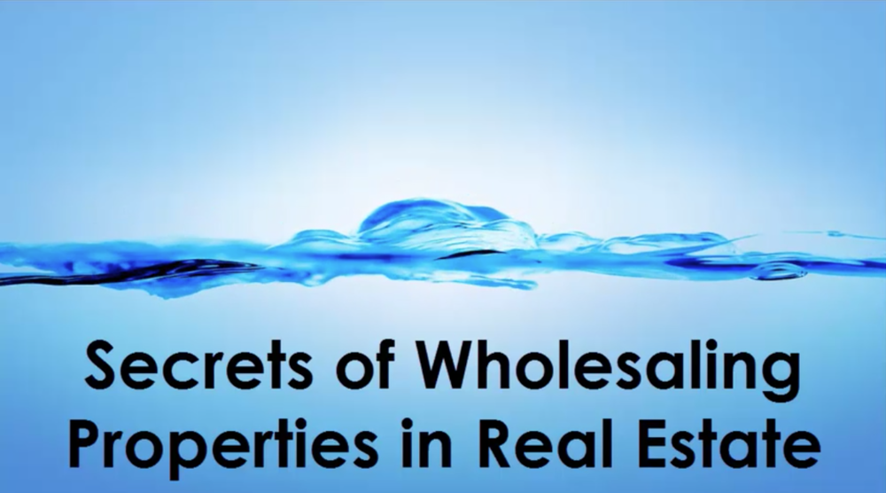 Secrets of Wholesaling Properties in Real Estate