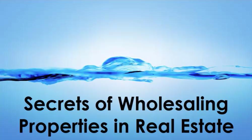 Secrets of Wholesaling Properties in Real Estate