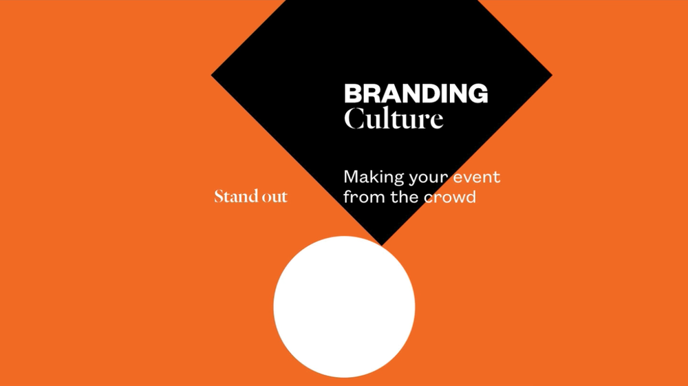 Branding Culture: Making Your Event Stand Out from the Crowd