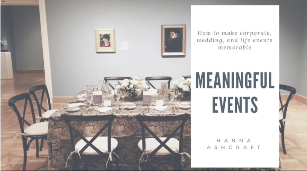 Meaningful Events: How to Make Corporate, Wedding, or Life Events Memorable