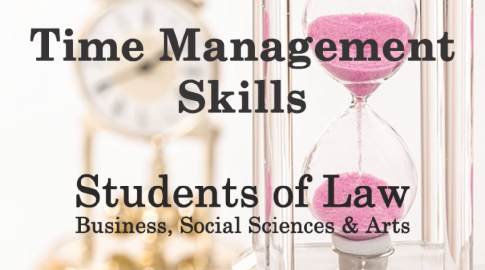 Time Management Skills for Law Students & Professionals