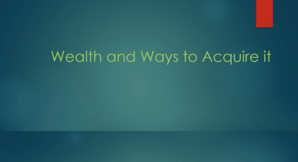 Wealth and How to Acquire It