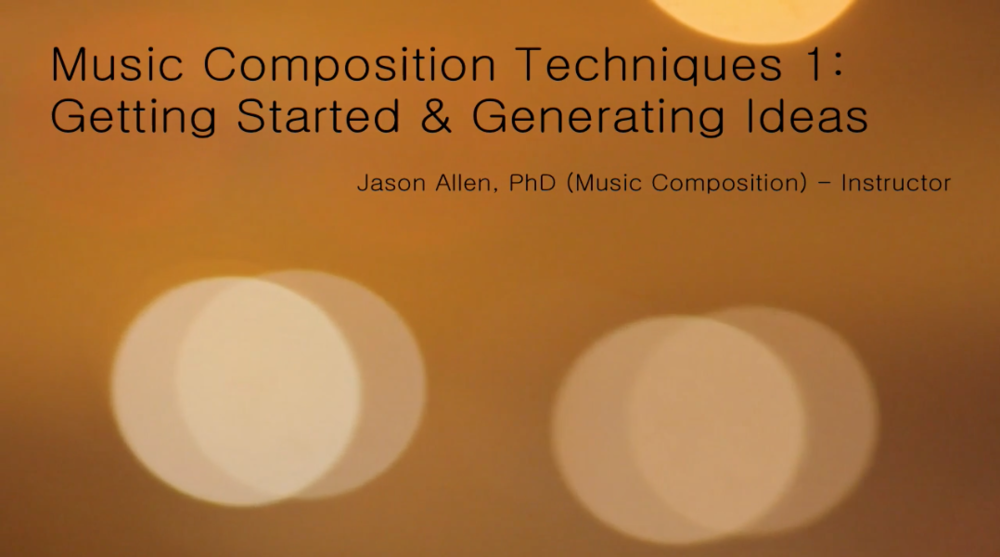 Music Composition Techniques 1: Getting Started