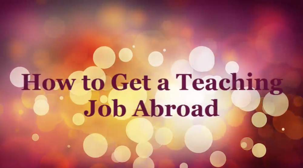 How to Get a Job Teaching Abroad