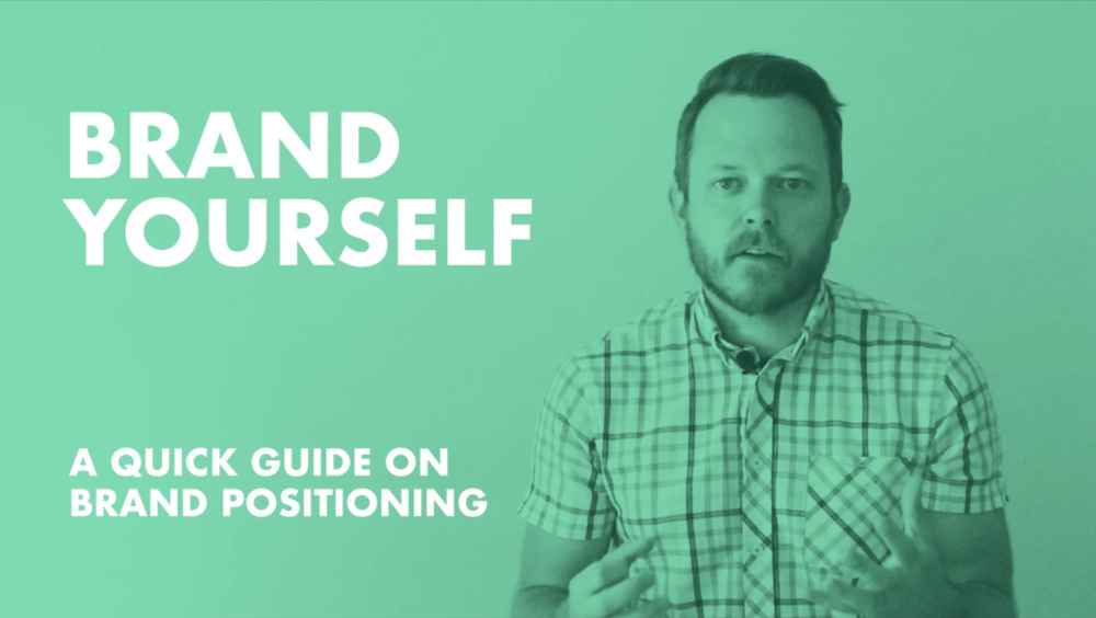 Brand Yourself - A Quick Guide on Brand Positioning