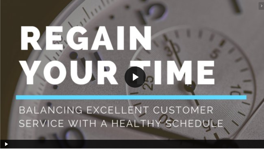 Regain Your Time: Balancing Excellent Customer Service with a Healthy Schedule