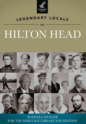Legendary Locals of Hilton Head Island